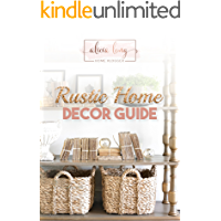 Rustic Home Decor Guide: By Alicia Long