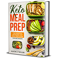 Keto Meal Prep: The Essential Ketogenic Meal Prep Guide For Beginners – 30 Days Keto Meal Prep Meal Plan. The Low carb diet cookbook you need in 2018 for ... loss and healthy eating. (English Edition)