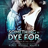 Something to Dye For: Curl Up and Dye Mysteries, Book 2