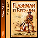 Flashman and the Redskins: The Flashman Papers, Book 6