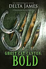 Bold: Ghost Cat Canyon Kindle Edition