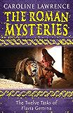 The Twelve Tasks of Flavia Gemina: Book 6 (The Roman Mysteries)