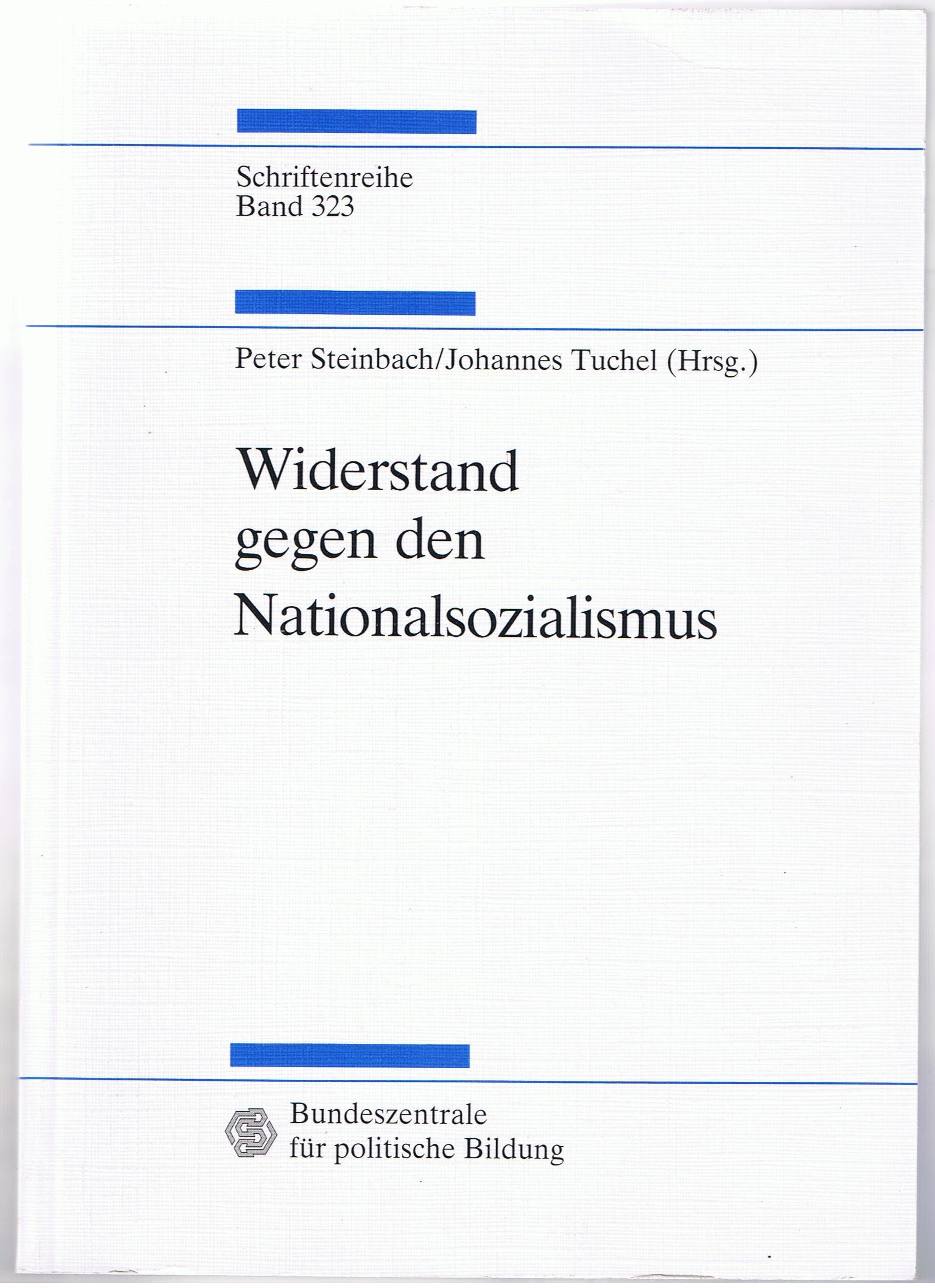 Widerstand gegen den Nationalsozialismus.