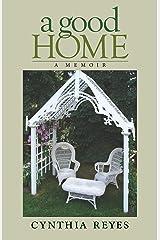 A Good Home: A Memoir Kindle Edition