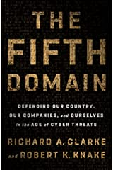 The Fifth Domain: Defending Our Country, Our Companies, and Ourselves in the Age of Cyber Threats (English Edition) eBook Kindle