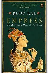 Empress: The Astonishing Reign of Nur Jahan Hardcover