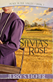 Silvia's Rose (Peace in the Valley Book 1)