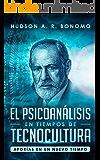 El Psicoanálisis en Tiempos de Tecnocultura: Aporías en un Nuevo Tiempo