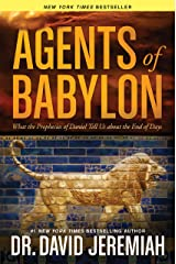 Agents of Babylon: What the Prophecies of Daniel Tell Us about the End of Days Kindle Edition