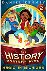 The History Mystery Kids 2: Magic in Michigan (A time travel adventure for children ages 9-12) Kindle Edition