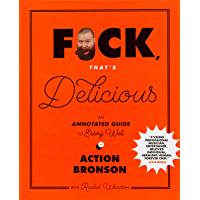 F*ck, That's Delicious: An Annotated Guide to Eating Well book cover