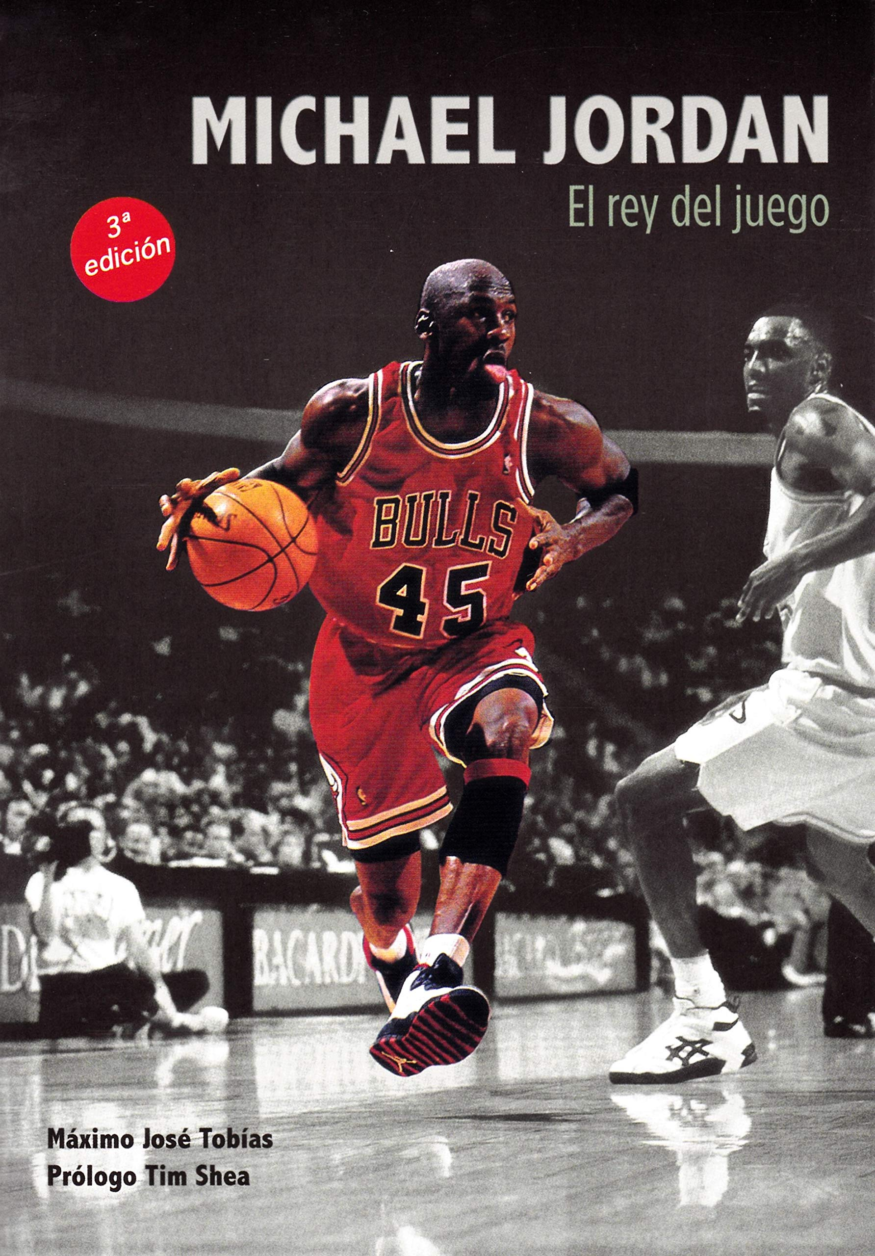 Michael Jordan. El rey del juego Baloncesto para leer: Amazon.es: Tobías Rubio, Máximo José, Shea, Tim: Libros