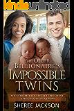 The Older Billionaire's Impossible Twins (BWWM Romance  Book 1)