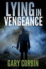 Lying in Vengeance (Lying Injustice Thrillers Book 2)
