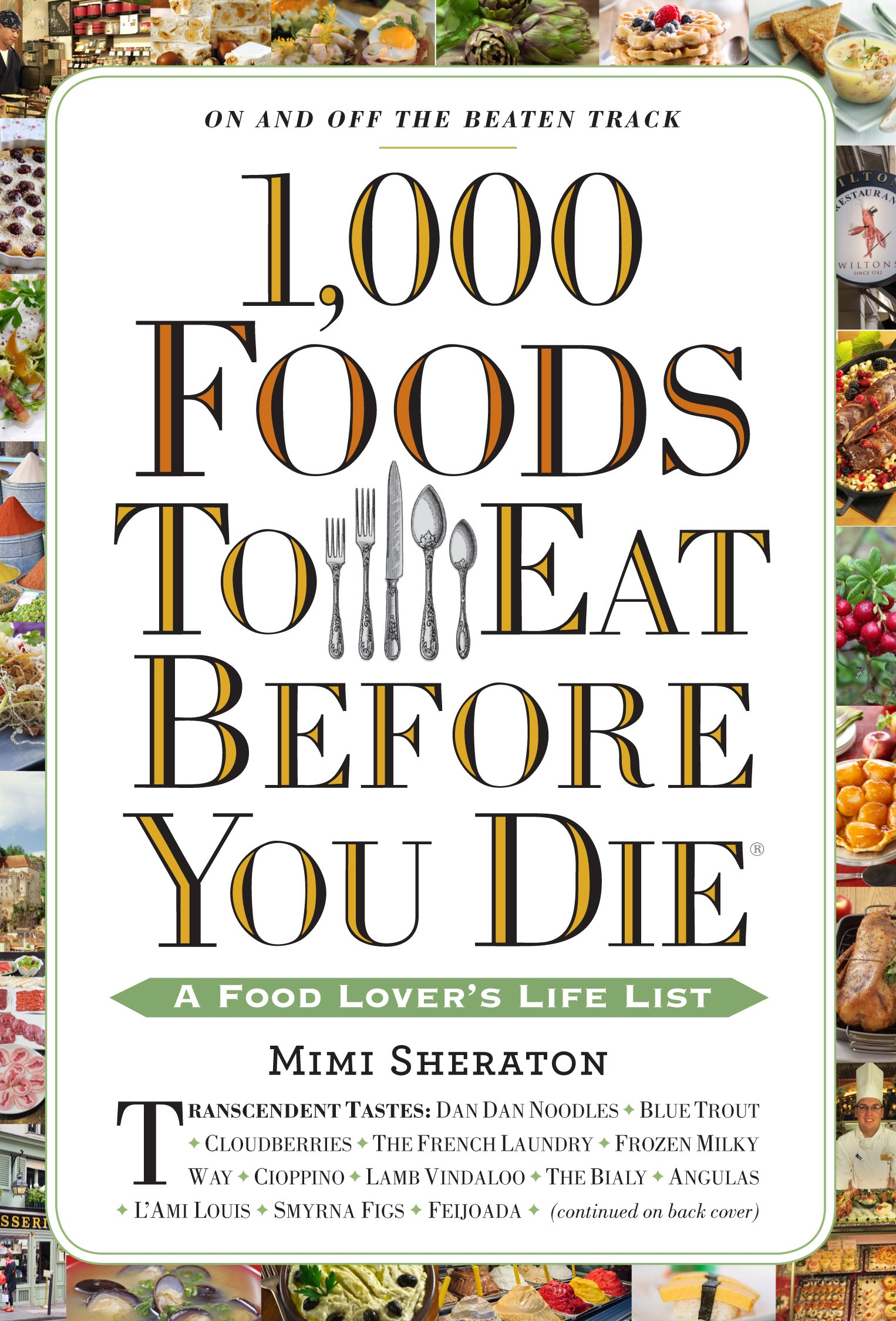 1, 000 Foods To Eat Before You Die: A Food Lover's Life List: Mimi  Sheraton: 9780761141686: Amazon.com: Books