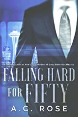 Falling Hard for Fifty: A Deeper Look at How Fifty Shades of Grey Stole Our Hearts Kindle Edition