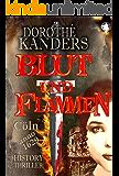 Blut und Flammen: History-Thriller (German Edition)
