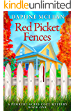 Red Picket Fences: A Pembury Acres Cozy Mystery Book 1