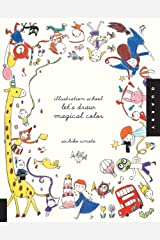 Illustration School: Let's Draw Magical Color Paperback