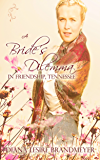 A Bride's Dilemma in Friendship, Tennessee (The Brides Book 1)