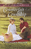 Counterfeit Courtship (Love Inspired Historical)