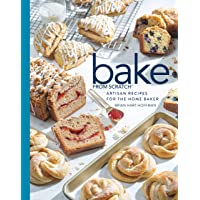 Bake from Scratch (Vol 4): Artisan Recipes for the Home Baker (Bake from Scratch (4))