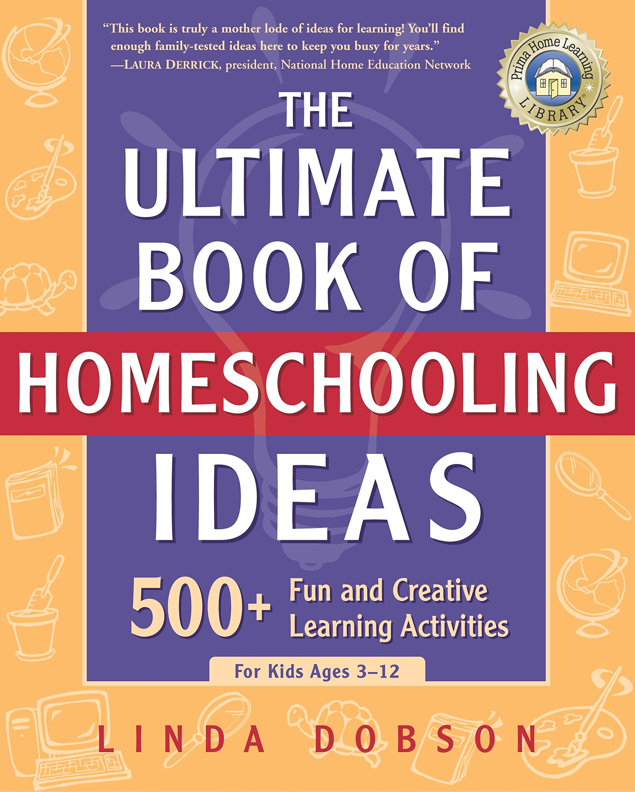 The Ultimate Book of Homeschooling Ideas: 500+ Fun and Creative Learning Activities for Kids Ages 3-12 (Prima Home Learning Library) pdf