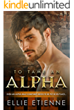 To Tame An Alpha (BWWM Romance Book 1)
