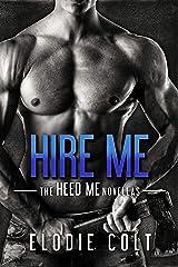 Hire Me (The Heed Me Novellas Book 1) Kindle Edition
