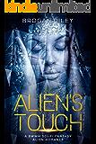 The Alien's Touch: A BWWM Sci-Fi Fantasy Alien Romance (Sci-Fi Romance Book 2)