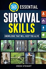 365 Essential Survival Skills: Knowledge That Will Keep You Alive Paperback