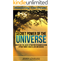 Law of Attraction: The Secret Power of The Universe (How to Visualize & Meditate for Manifesting Love, Money, Happiness & Success) Inspirational Self Help Book About Positive Thinking