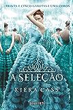 A Seleção (Portuguese Edition)