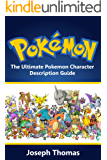 Pokemon: The Ultimate Pokemon Character Description Guide (Pokémon) (Pokemon character guide Book 1) (English Edition)
