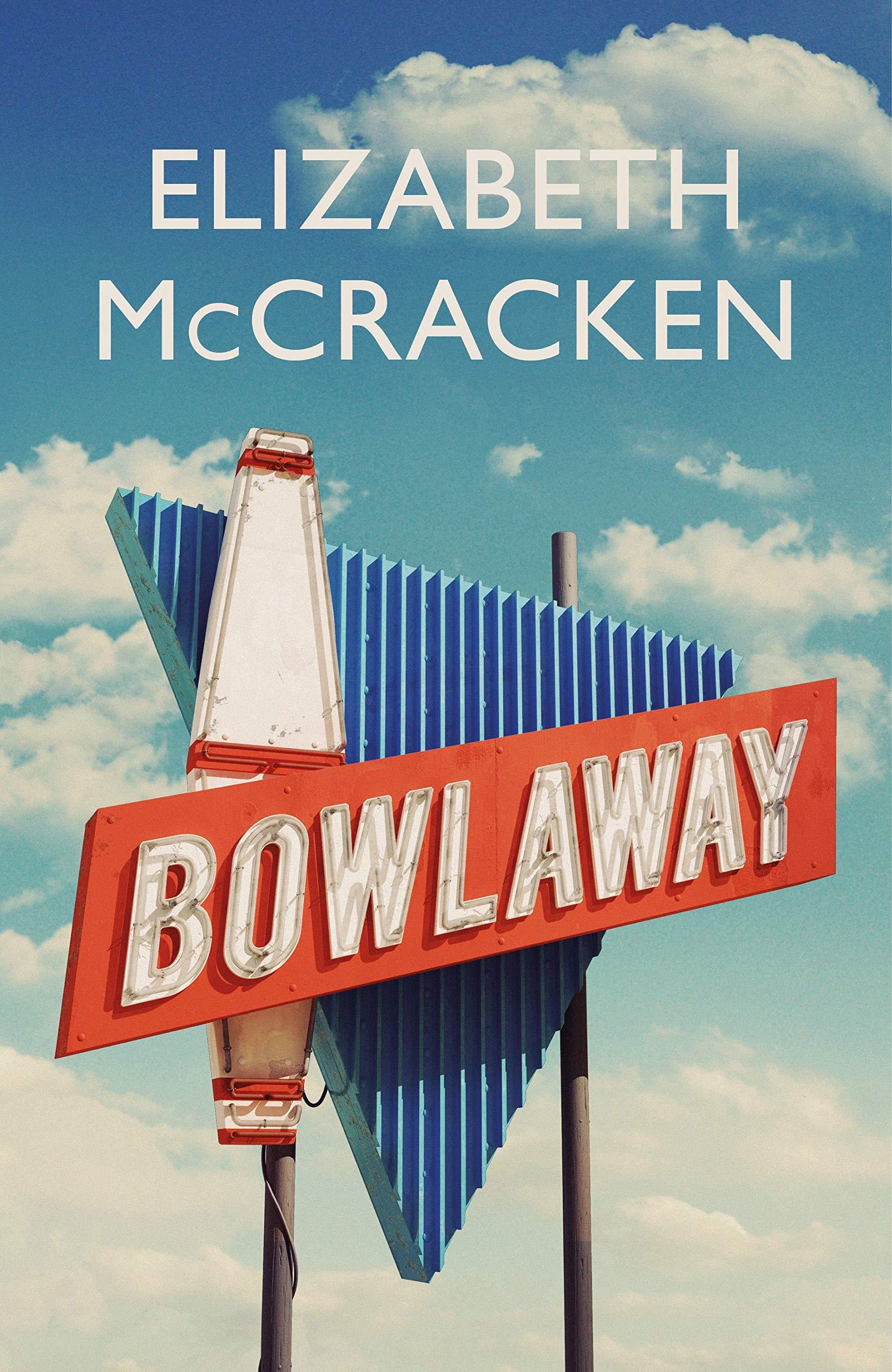Bowlaway: Amazon co uk: Elizabeth McCracken: 9780224087117
