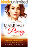 Marriage by Proxy: A Western Historical Mail Order Bride Romance (Petticoats and Pistols Series Book 4)