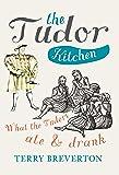 The Tudor Kitchen: What the Tudors Ate & Drank