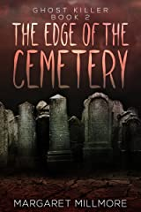 The Edge Of The Cemetery (Ghost Killer Book 2) Kindle Edition