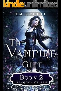 The vampire gift 4 darkness rising ebook em knight amazon the vampire gift 2 kingdom of ash fandeluxe Epub