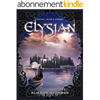 Elysian: Gothic Tales and Poems (English Edition)