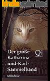 Der große Katharina-und-Karl-Sammelband: Die unterhaltsamen Abenteuer eines vierbeinigen Detektivs