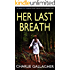HER LAST BREATH an absolutely gripping crime thriller with a massive twist