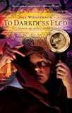 To Darkness Fled (Blood of Kings, Book 2) (Blood of Kings (Jill Williamson))