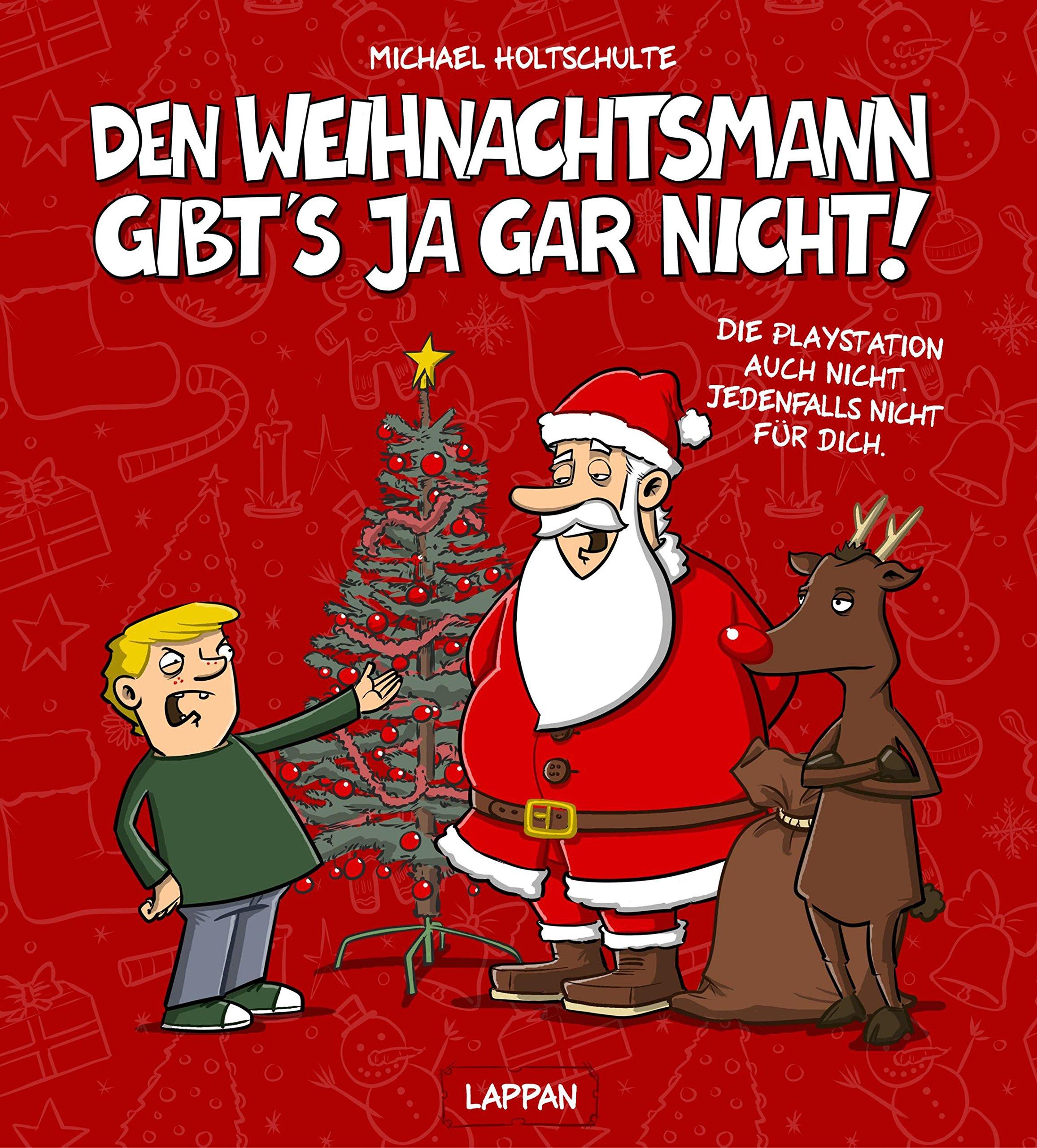 Den Weihnachtsmann gibt's ja gar nicht! Gebundenes Buch – 28. September 2018 Michael Holtschulte Lappan 3830335091 HUMOR / General