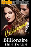 Undercover Billionaire: Covington Billionaires #10 (An Enemies to Lovers Romance)