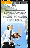 Kleingewerbe in Deutschland eröffnen: Detailierte Ausfüllhilfen für alle erforderlichen Formulare