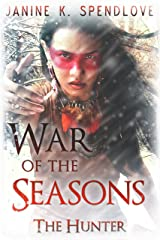 War of the Seasons, Book Three: The Hunter Kindle Edition