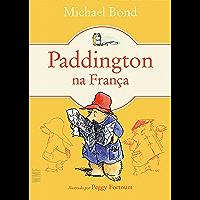 Paddington na França (Urso Paddington Livro 3)