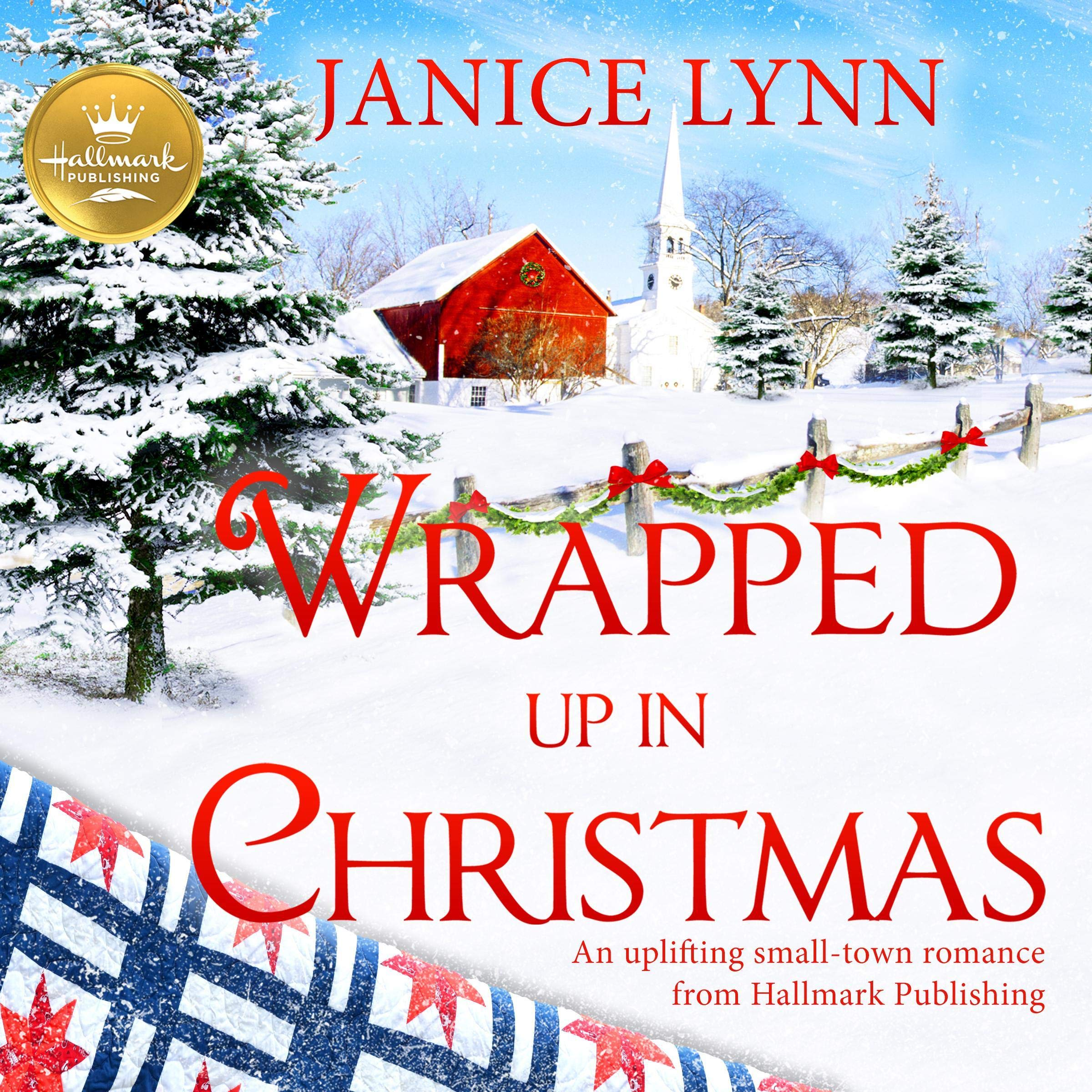 Wrapped Up In Christmas  An Uplifting Small Town Romance From Hallmark Publishing