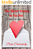 The Heart Listens to No One: it hums its own song